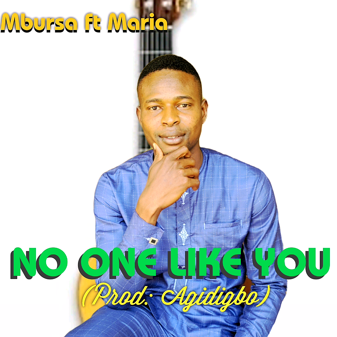 NO ONE LIKE YOU - Mbursa ft Maria