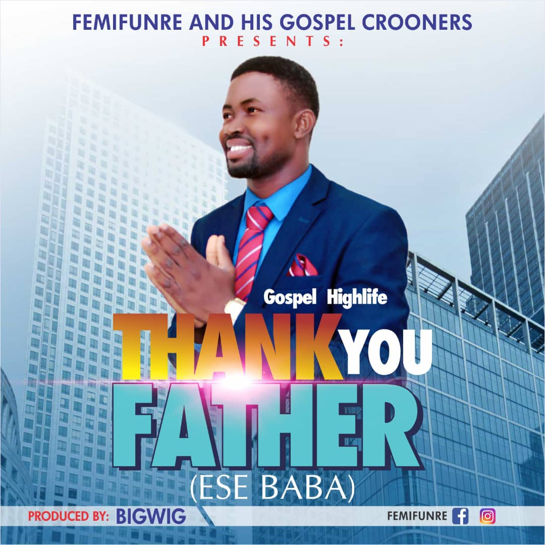 THANK YOU FATHER (Ese Baba) - Femifunre  [@Femifunre]