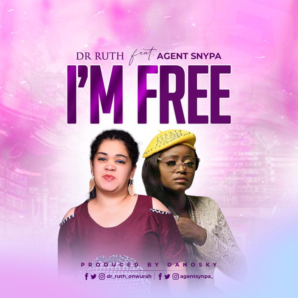 I'M FREE - Dr Ruth ft Agent Synpa  [@dr_ruth_onwurah  @agentsynpa]