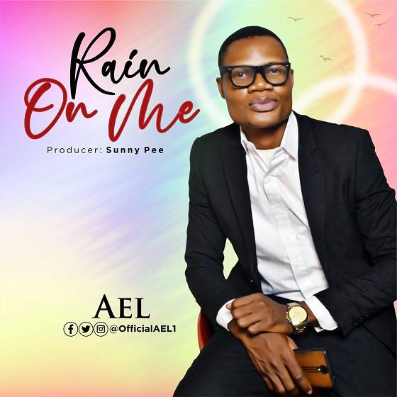 RAIN ON ME - AEL  [@officialael]