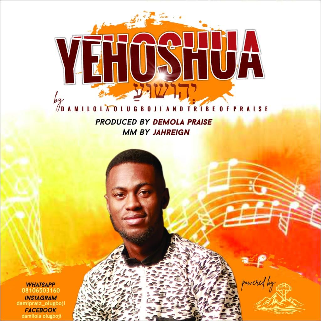 YEHOSHUA - Damilola Olugboji & Tribe Of Praise