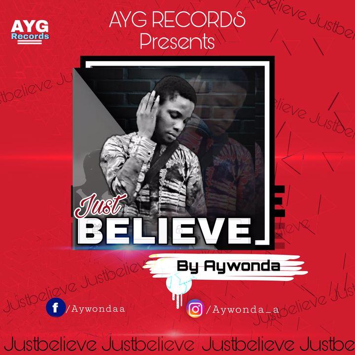 JUST BELIEVE - AY Wonda