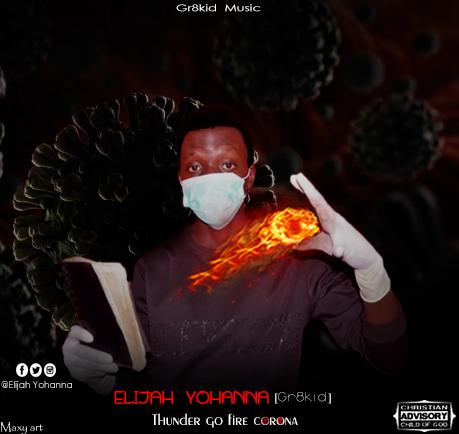 THUNDER GO FIRE CORONA - Elijah Yohanna (Gr8kid) [@ElijahYohanna]