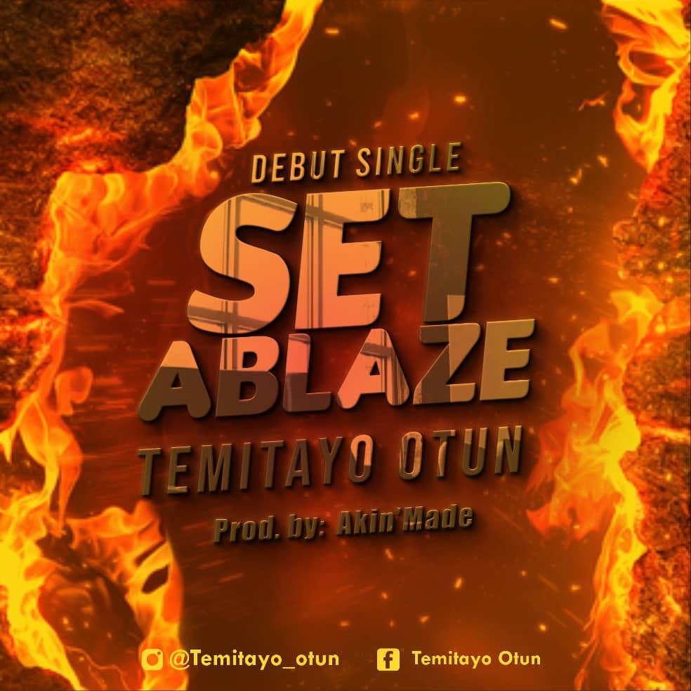SET ABLAZE -Temitayo Otun