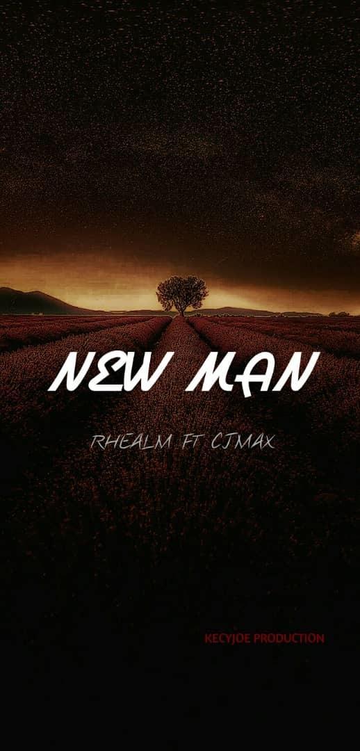 NEW MAN - Rhealm ft Ceejay Max