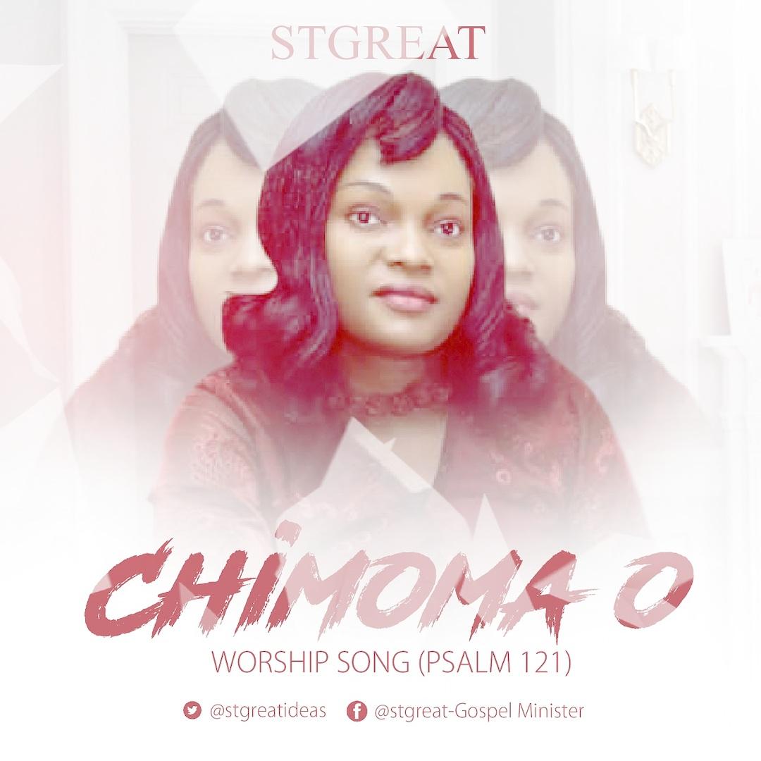 CHIMOMA O (Psalm 121) - STGREAT [@stgreatIdeas]