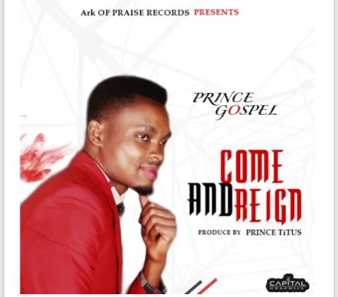 COME & REIGN - Prince Gospel