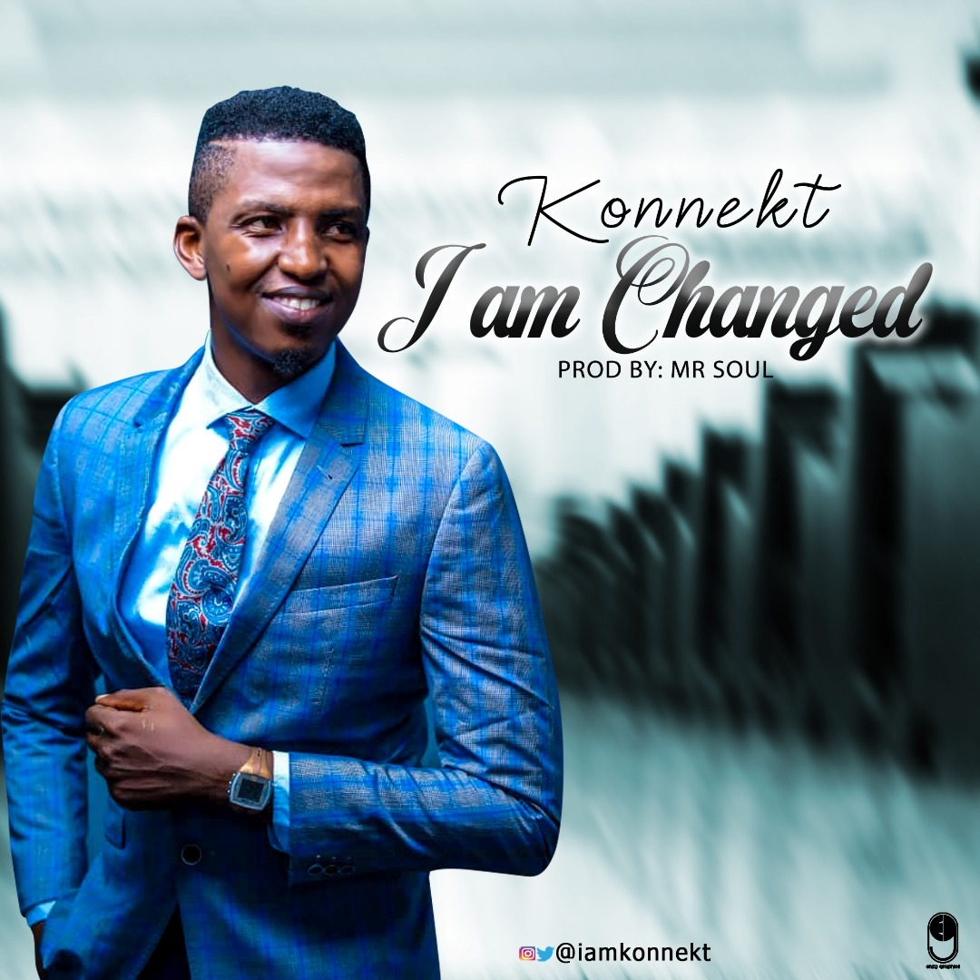 I AM CHANGED - Konnekt [@iamkonnekt]