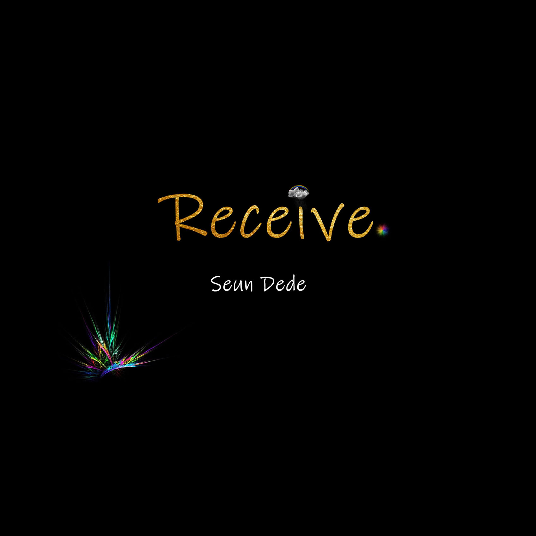RECEIVE- Seun Dede