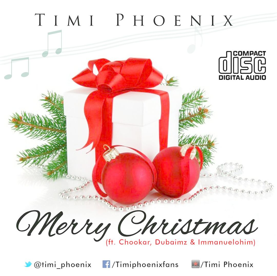 MERRY CHRISTMAS - Timi Phoenix [@timi_phoenix] ft Chookar, Dubaimz & Immanuelohim