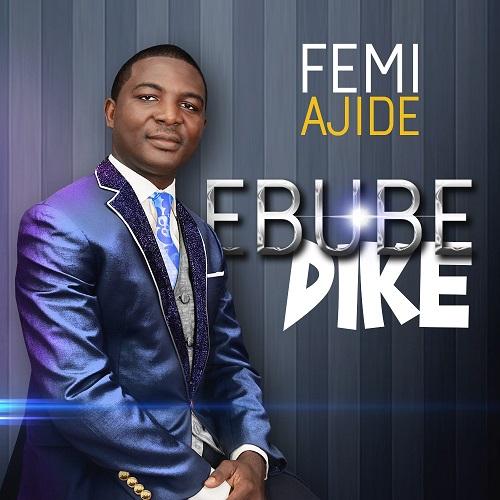 EBUBE DIKE - Femi Ajide [@FemiAjide]