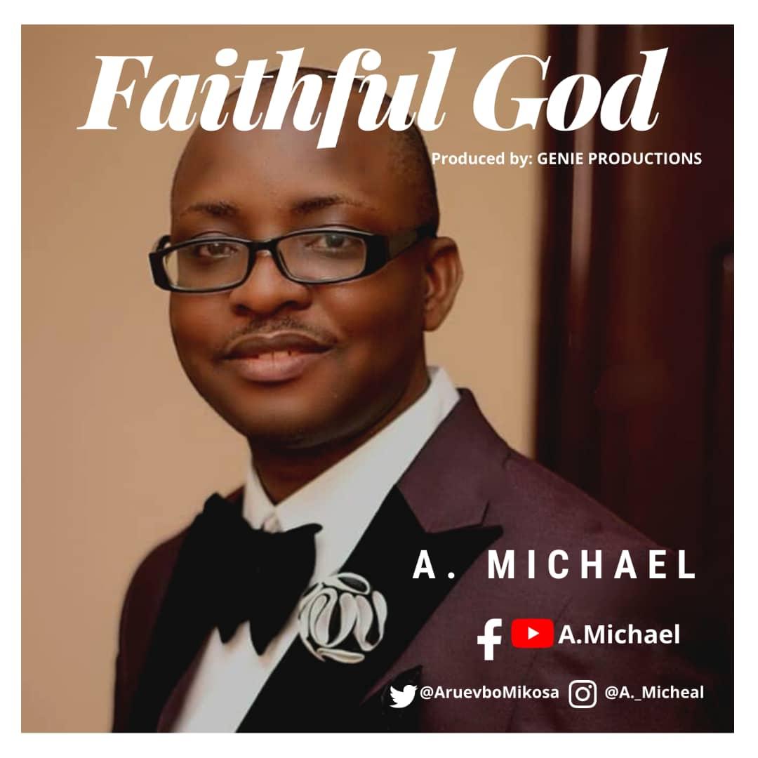 FAITHFUL GOD - A. Michael  [@AruevboMikeosa]