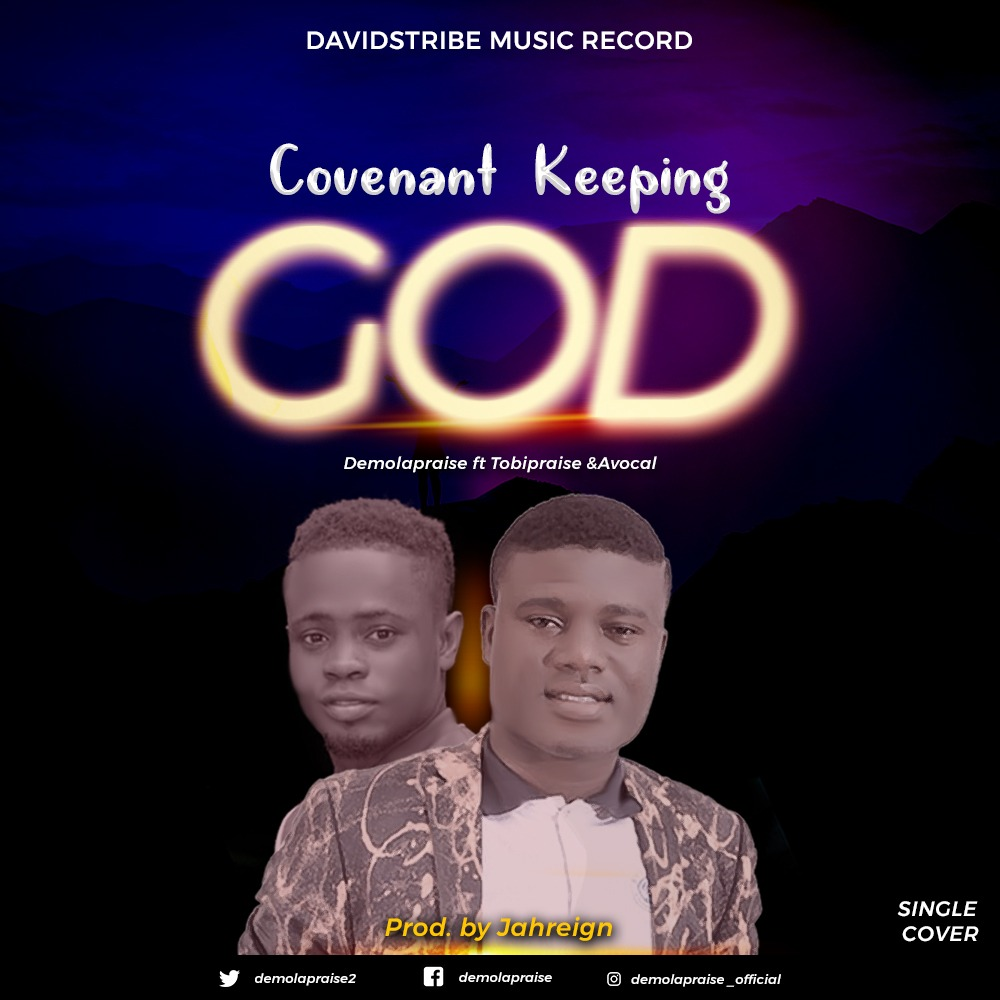 COVENANT KEEPING GOD - Demolapraise ft Tobipraise & Avocal CK [@demolapraise2]