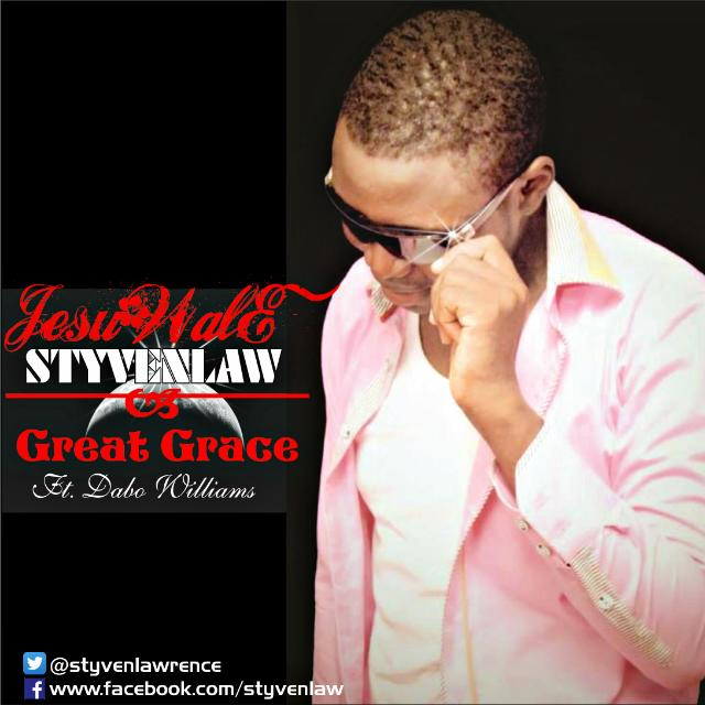 GREAT GRACE - Jesuwale Styvenlaw [@Styvenlawrence] ft Dabo Williams [@DaboWilliam]