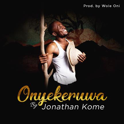 ONYEKERUWA - Jonathan Kome