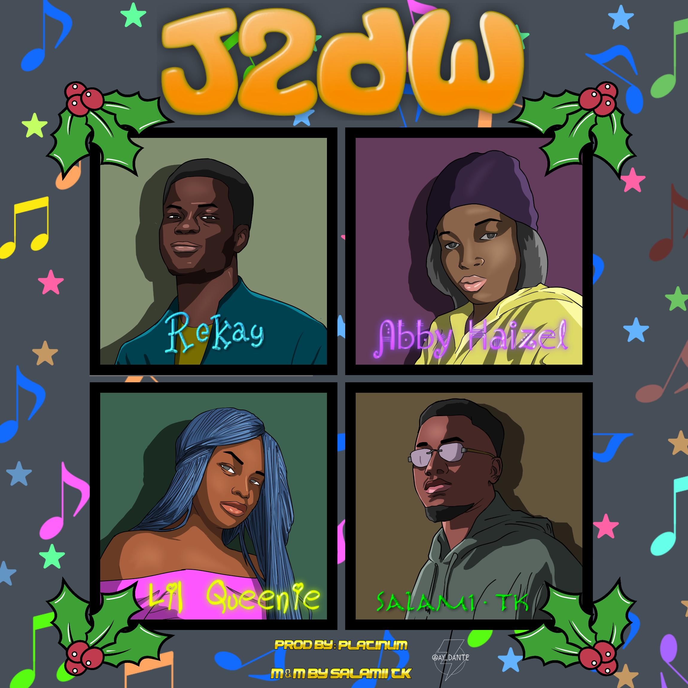 J2DW - Rekay ft Salamii TK x Abby Haizel x Lil Queenie