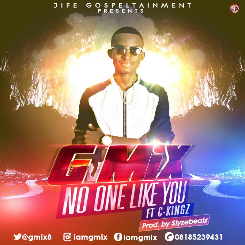 NO ONE LIKE YOU - G Mix (@GMix8) ft C-Kingz