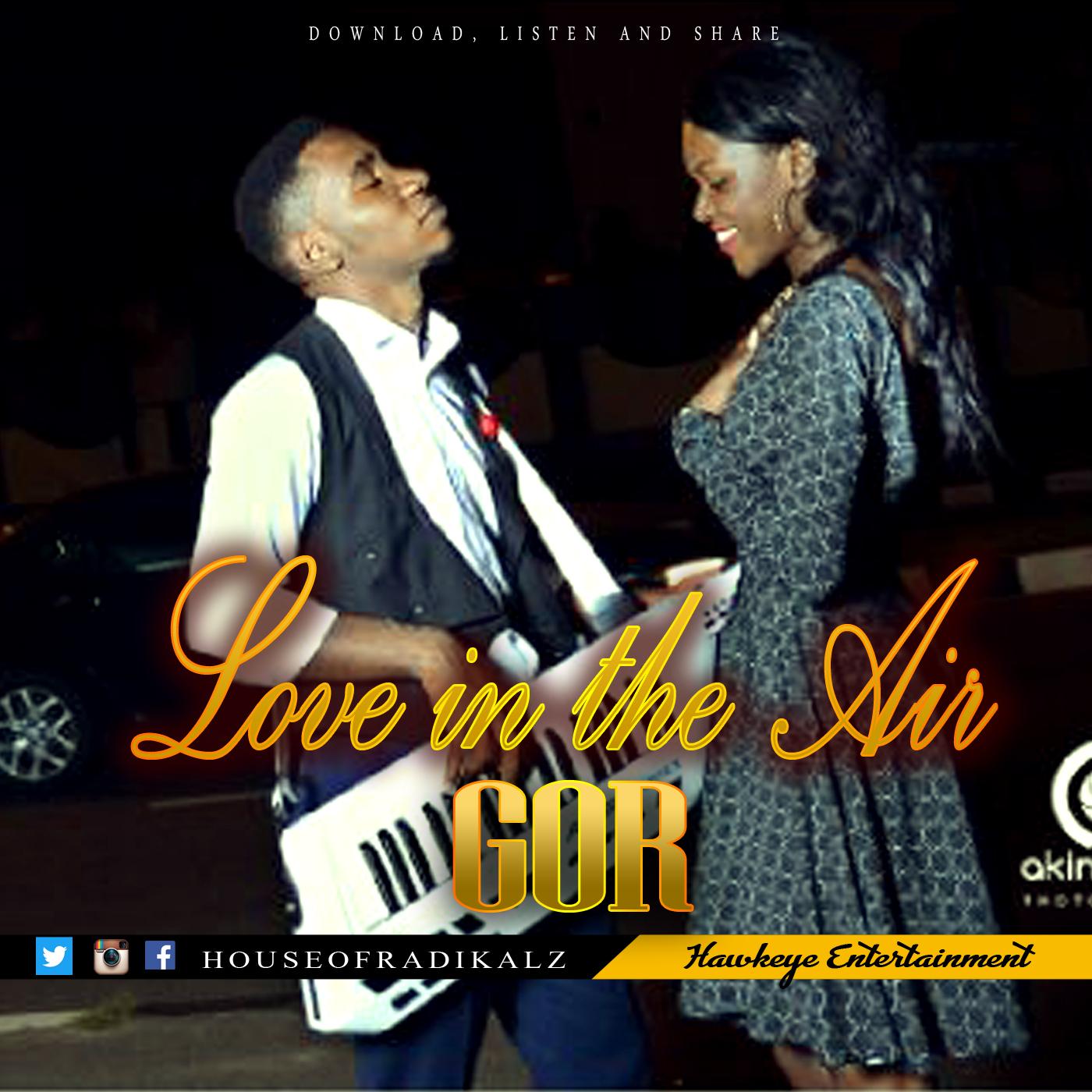 Love In The Air - GOR (13) [@houseofradikalz]