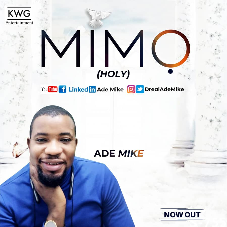 MIMO (Holy) - Ade Mike  [@DrealAdeMike]