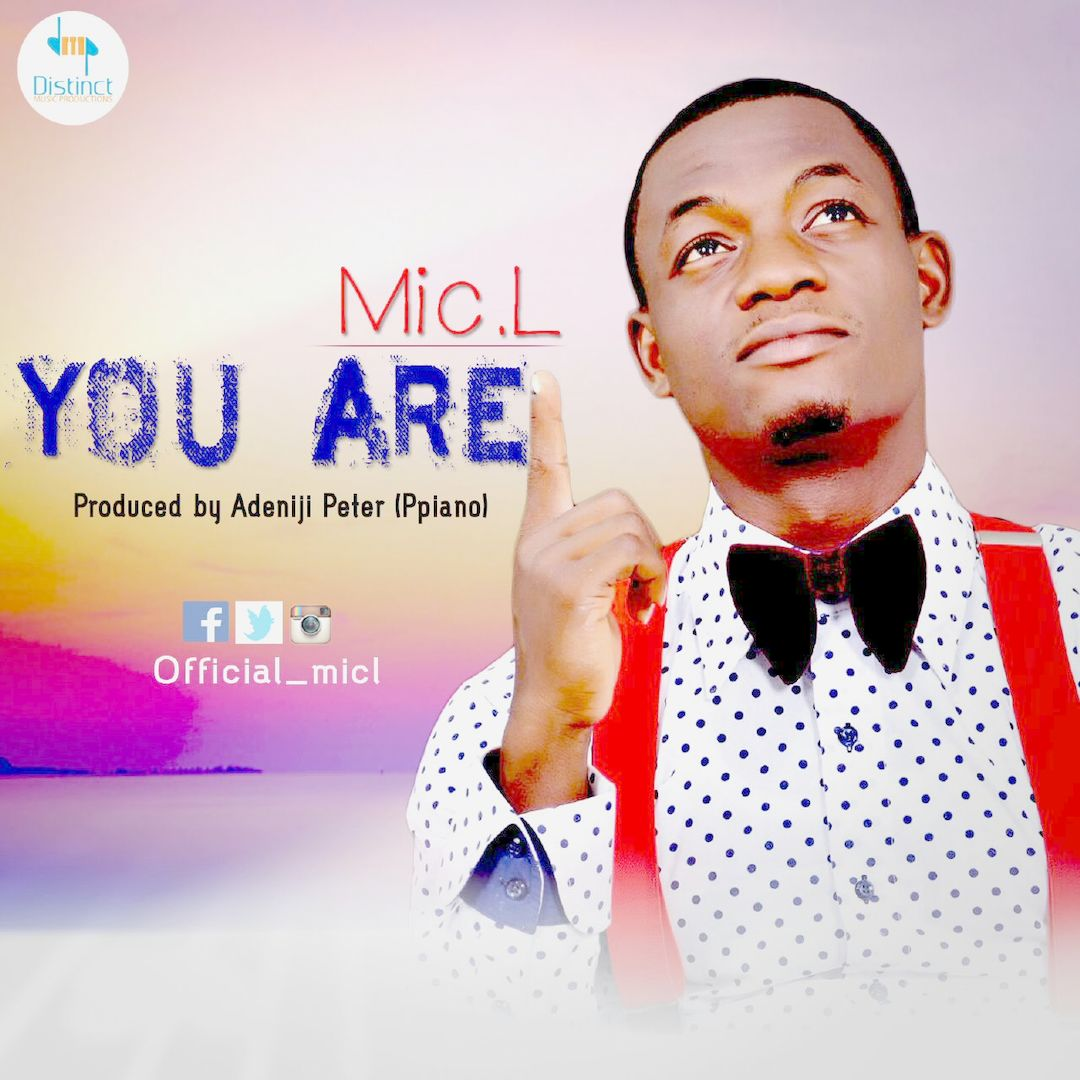 YOU ARE - Mic L [@Official_MicL]