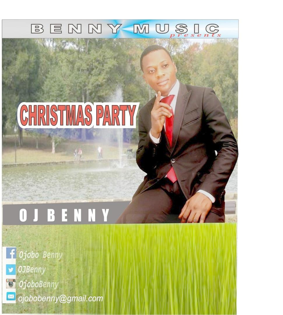 CHRISTMAS PARTY - OJ Benny [@ojbenny]