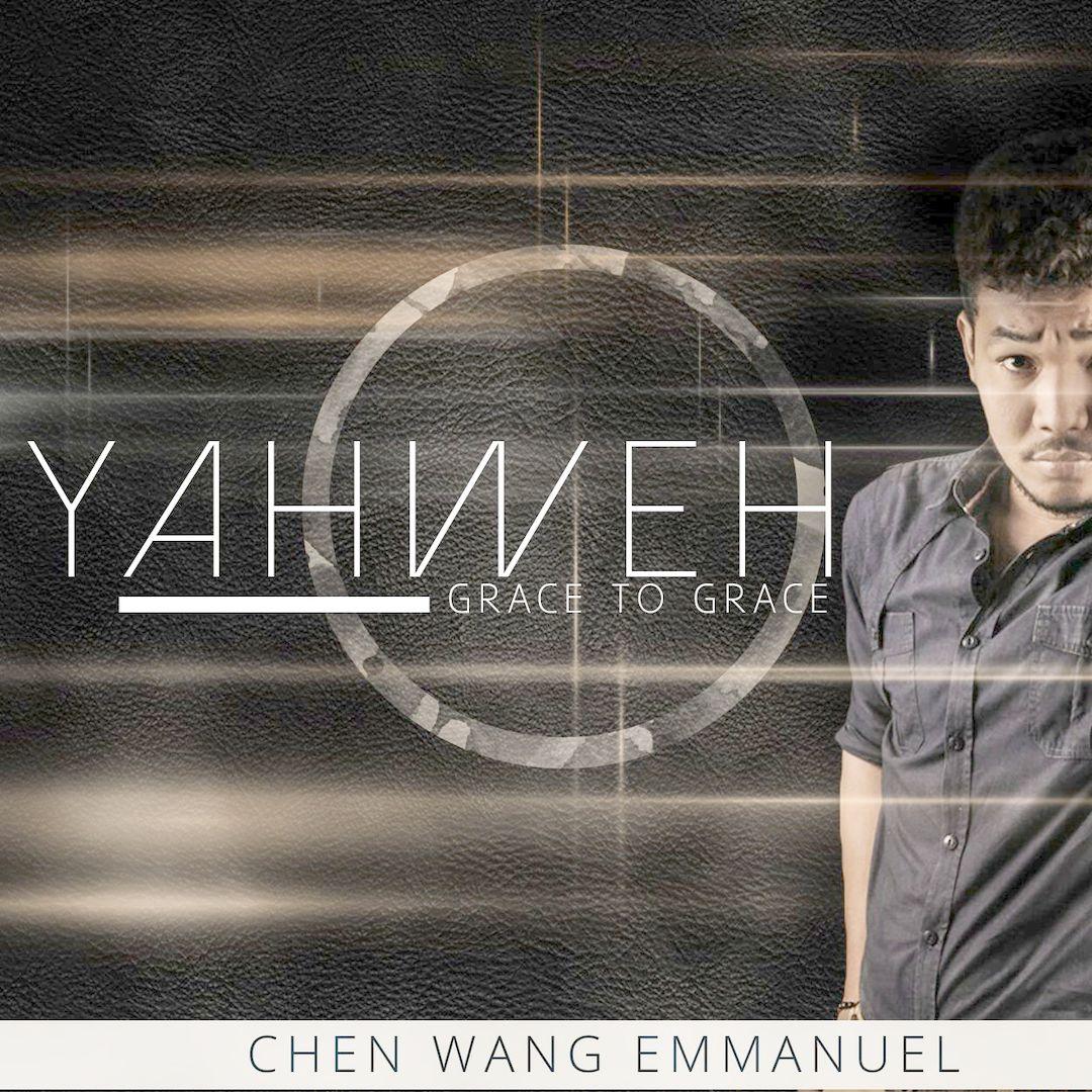 YAHWEH EP - Chen Wang Emmanuel [@chenemma01]