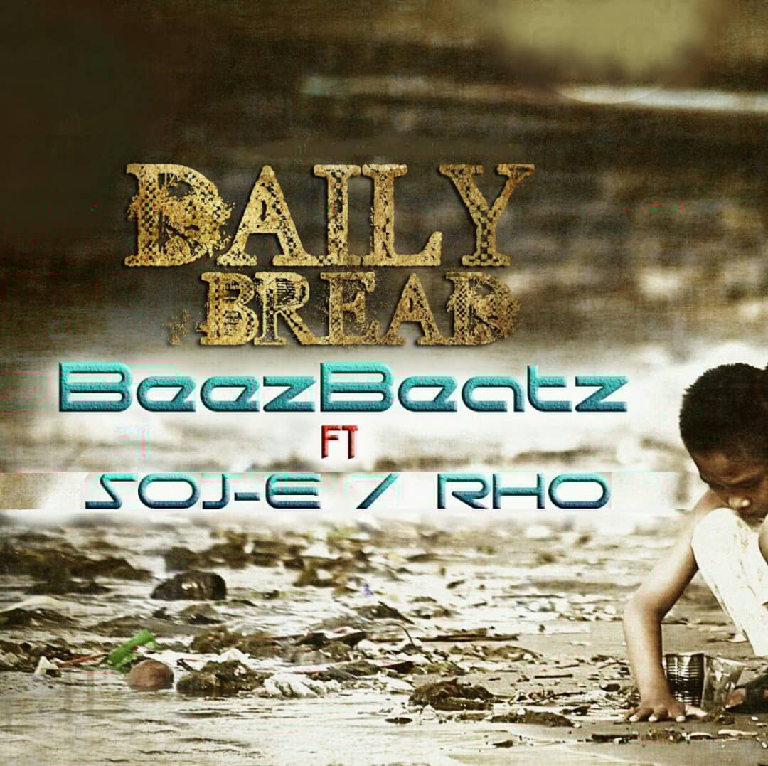DAILY BREAD - Beezbeatz ft. SOJ-E & Rho