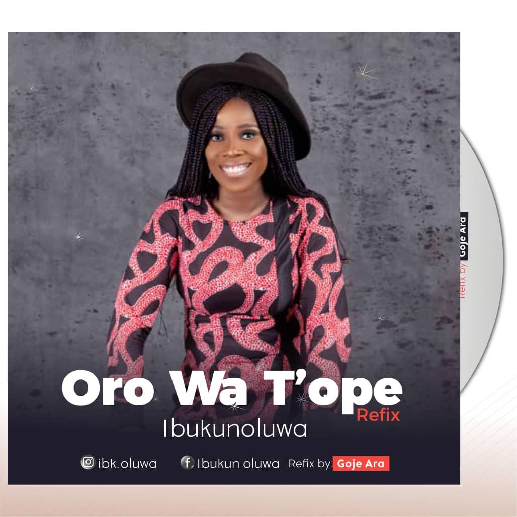 ORO WA TOPE (Refix) - Ibukunoluwa