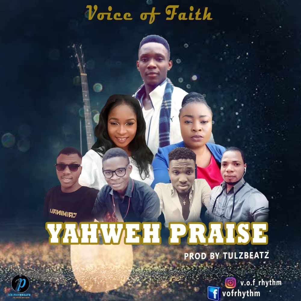 YAHWEH PRAISE - Voice of Faith
