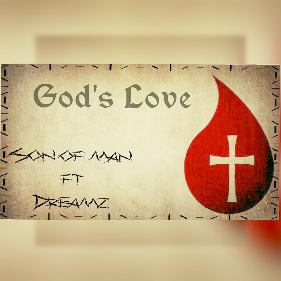 GOD'S LOVE - SonOfMan ft Dreamz