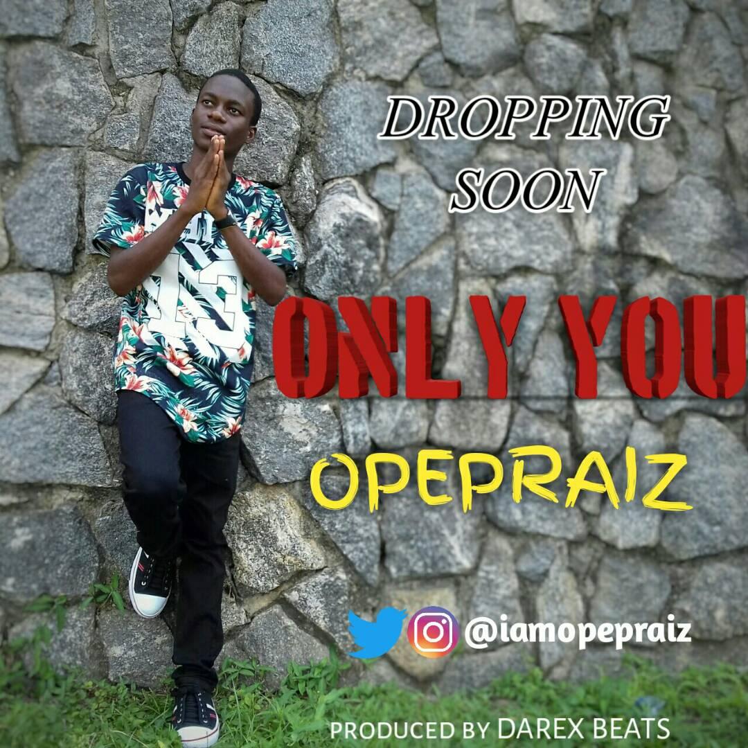 #Anticipate: ONLY YOU by Opepraiz [@iamopepraiz]