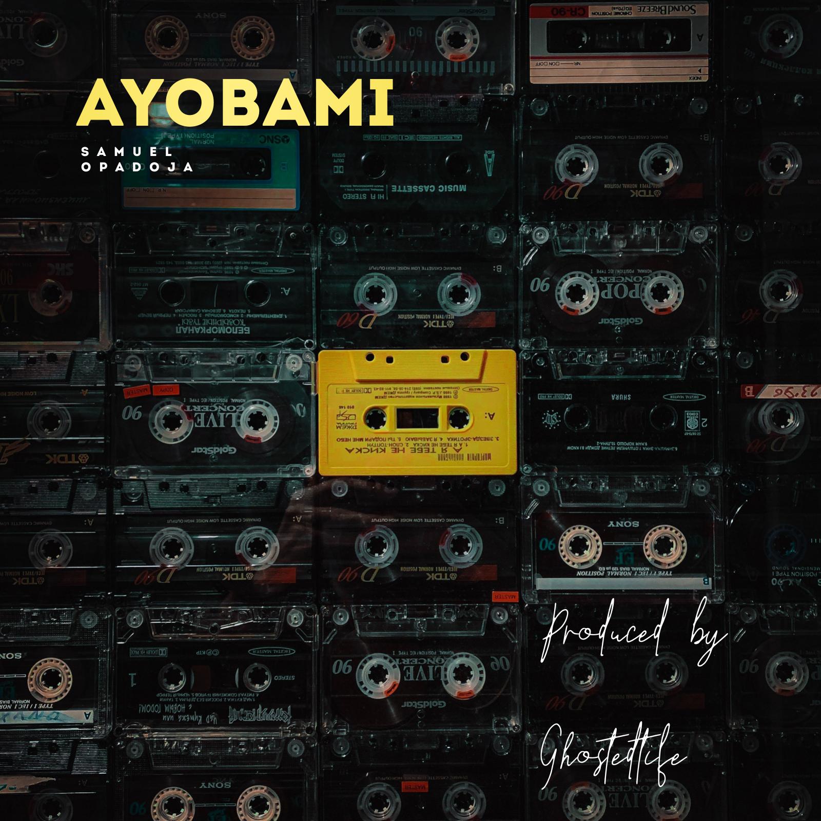 AYOBAMI - Samuel Opadoja