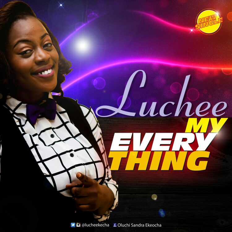 MY EVERYTHING - Luchee [@Lucheekecha]