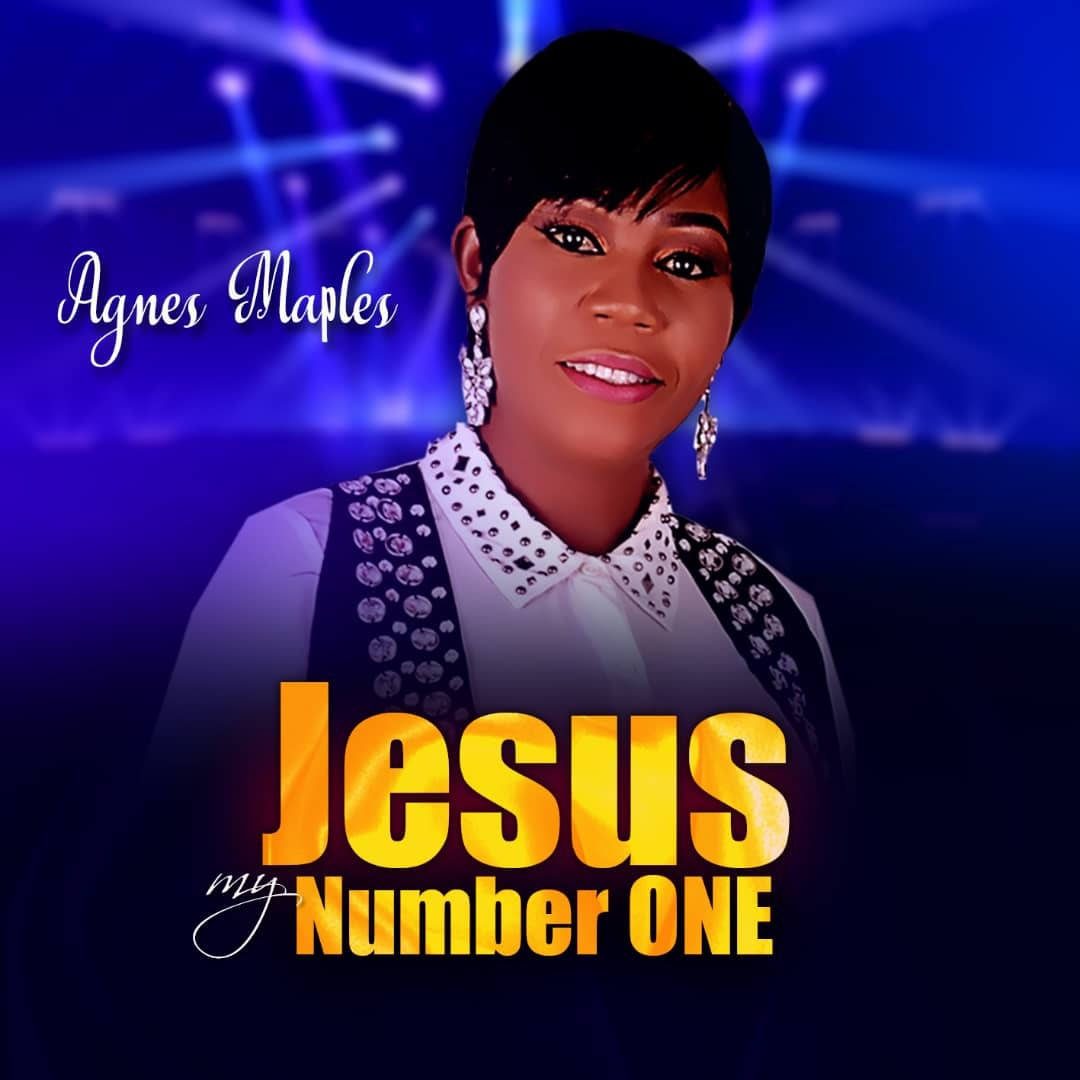 JESUS MY NUMBER ONE - Agnes Maples