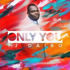 ONLY YOU - TJ Dairo   [@tjdairo]
