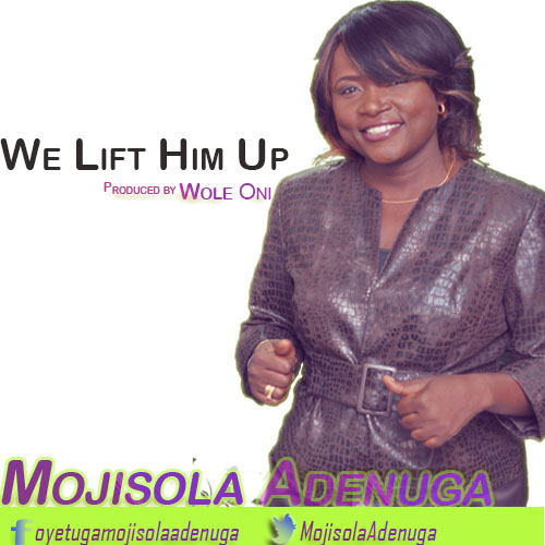 WE LIFT YOU UP - Mojisola Adenuga [@MojisolaAdenuga]