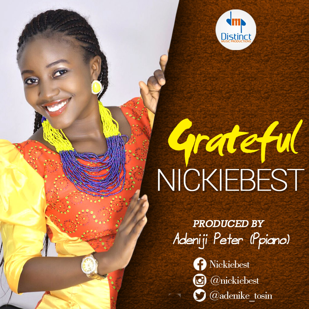 GRATEFUL - Nickiebest [@adenike_tosin] (produced by @Adeniji_Peter Ppiano)