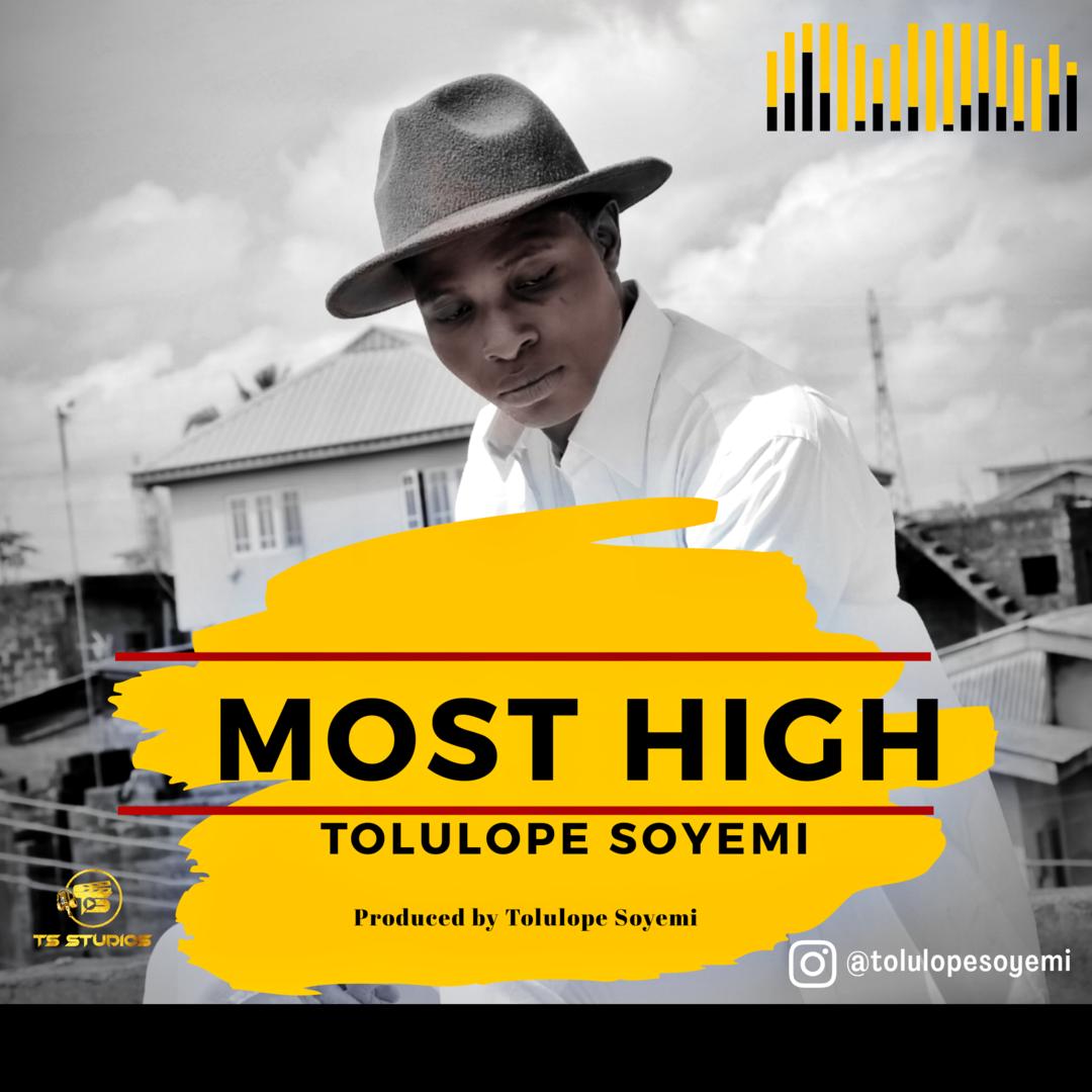 MOST HIGH - Tolulope Soyemi  [@tolulopesoyemi]