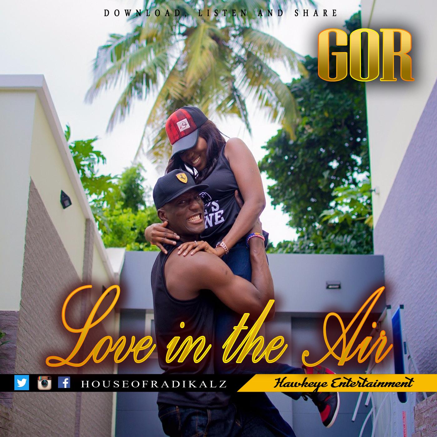 Love In The Air - GOR (5) [@houseofradikalz]