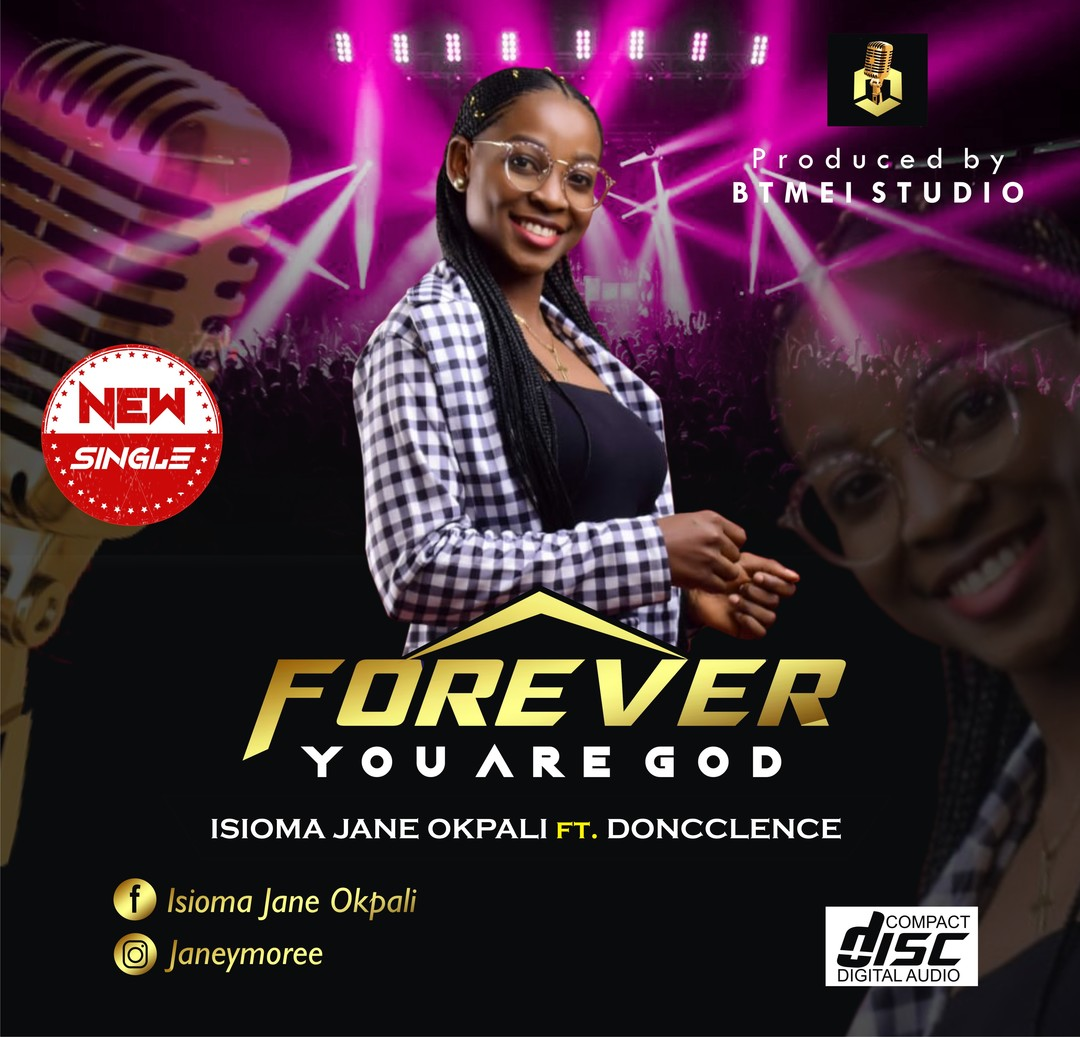 FOREVER YOU ARE GOD - Isioma Jane Okpali ft Doncclence