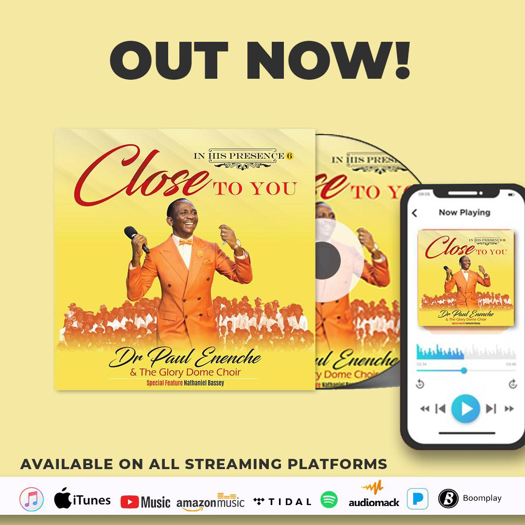 Dr Paul Enenche and The Glory Dome Choir Releases CLOSE TO YOU ALBOMB