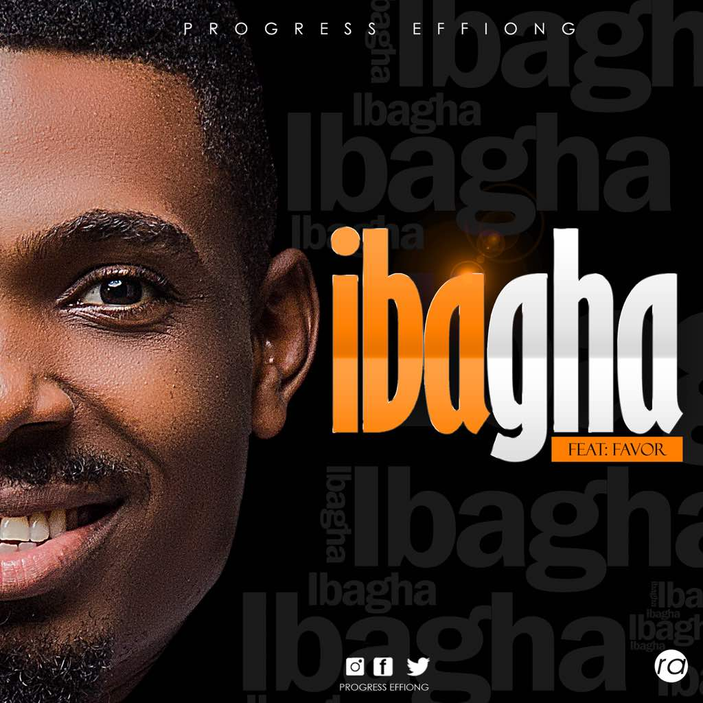 IBAGHA - Progress Effiong ft Favour [@Progresseffiong]
