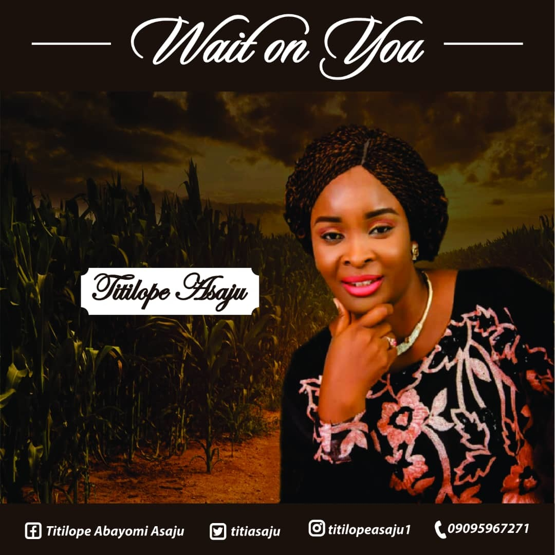 WAIT ON YOU - Titilope Asaju ft Dotkeez