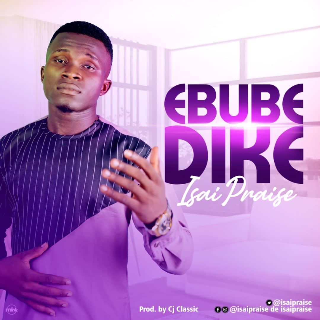 EBUBE DIKE - Isai Praise