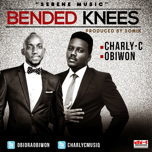 BENDED KNEES - Charly-C [@CharlyCMusiq] ft Obiwon [@ObioraObiwon] #BendedKnees