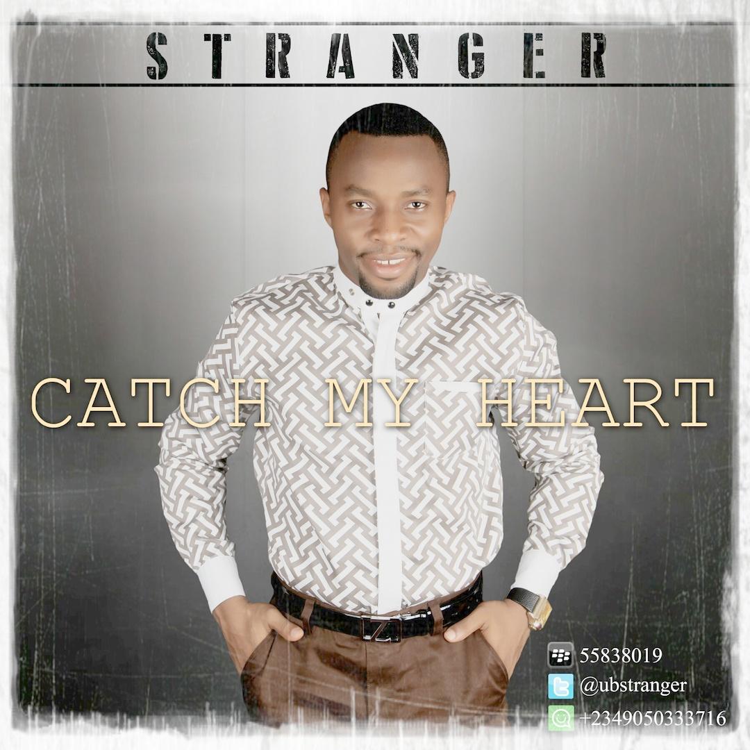 CATCH MY HEART - Stranger [@ubstranger]