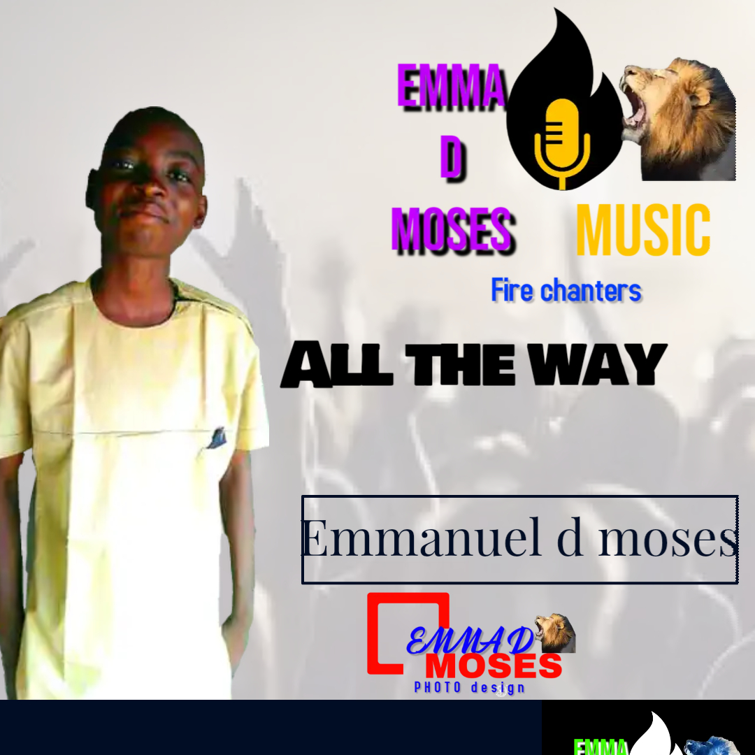 ALL THE WAY - Emma D Moses