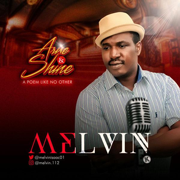 ARISE & SHINE (Spoken Word) - Melvin [@melvinisaac01]