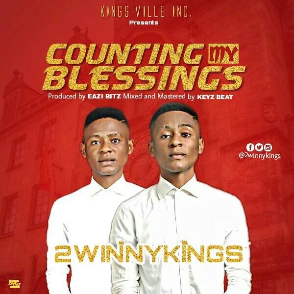 COUNTING MY BLESSINGS - 2winny Kings [@2winnykings]