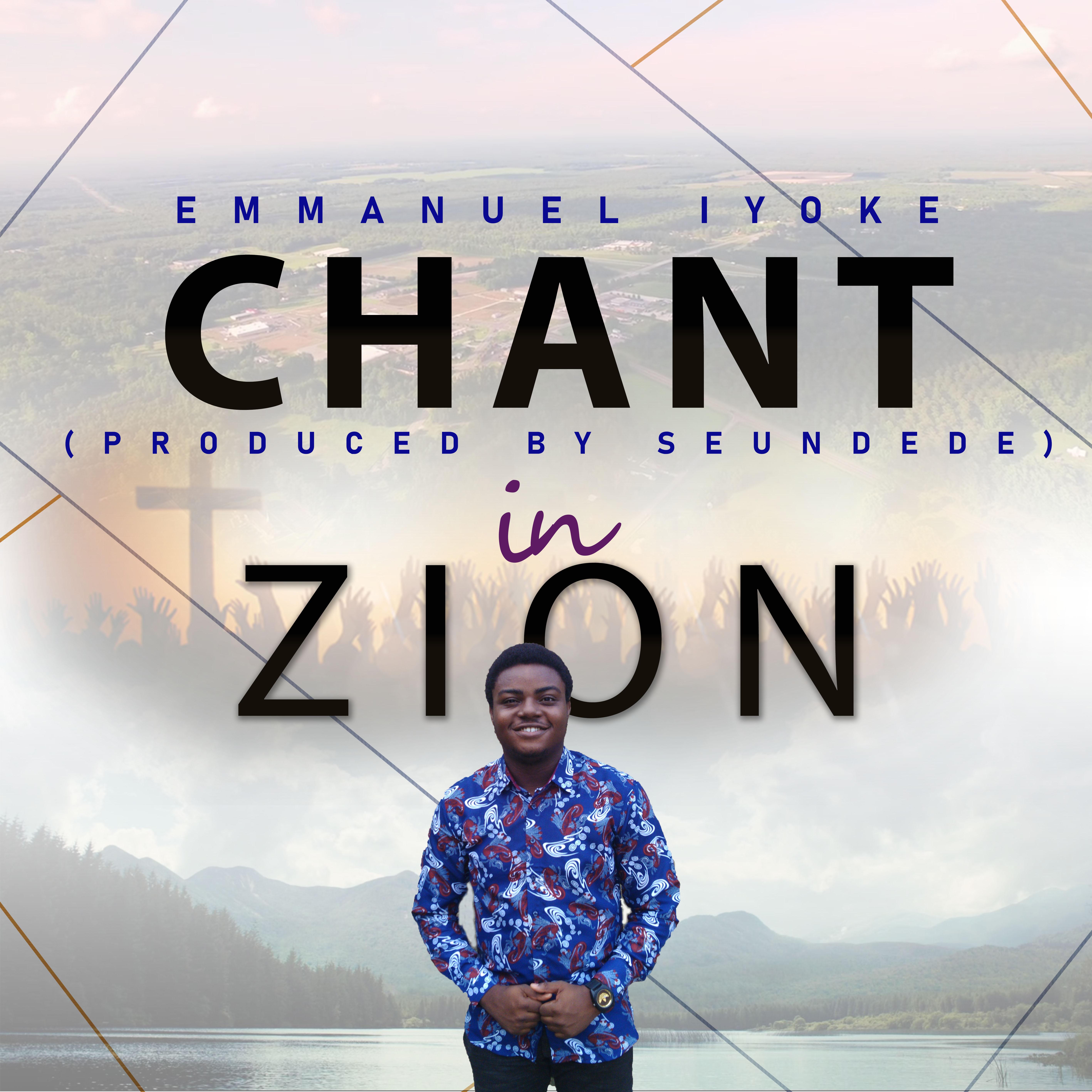 CHANT IN ZION - Emmanuel Iyoke